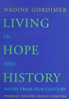 Living in Hope and History: Notes from Our Century