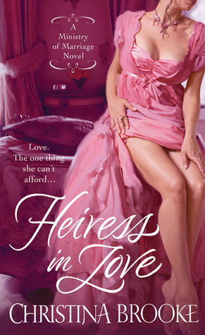 Heiress in Love (Ministry of Marriage, #1)  by  Christina Brooke