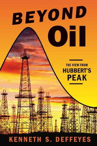 The Future of Fossil Fuels: From Hubberts Peak  by  Kenneth S. Deffeyes