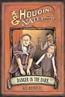 Danger in the Dark: A Houdini & Nate Mystery