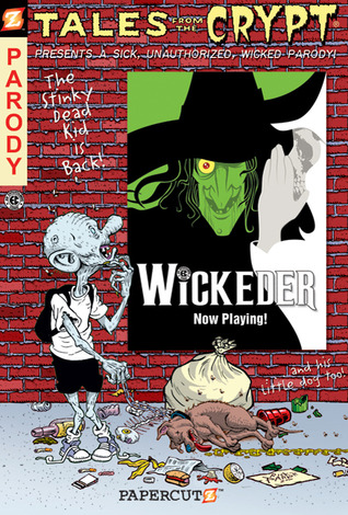 Wickeder (Tales from the Crypt Graphic Novels #9)  by  David Gerrold
