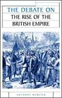 The Debate on the Rise of British Imperialism