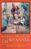 Burnt Orange Britannia: Adventures in History and the Arts