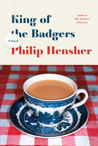 King of the Badgers Philip Hensher