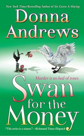 Swan for the Money (Meg Langslow, #11)  by  Donna Andrews