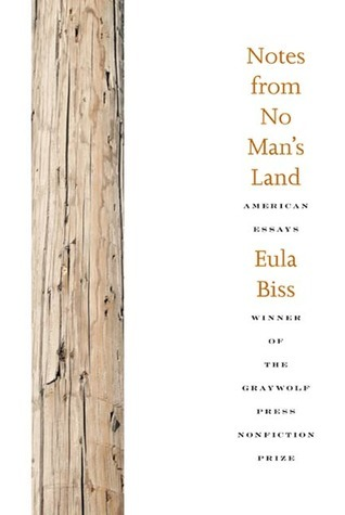 Notes from No Mans Land: American Essays  by  Eula Biss