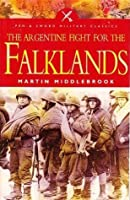 The Argentine Fight For The Falklands (Pen & Sword Military Classics)