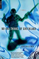 No One Thinks of Greenland: A Novel