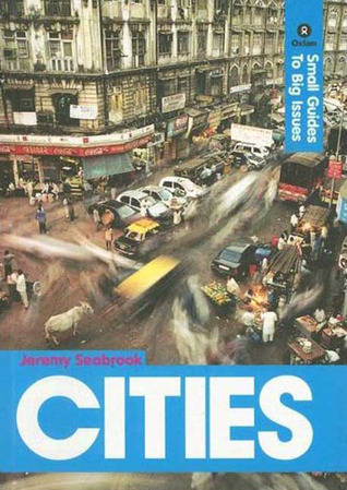 Cities: Small Guides to Big Issues  by  Jeremy Seabrook