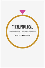 The Nuptial Deal: Same-Sex Marriage and Neo-Liberal Governance  by  Jaye Cee Whitehead