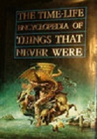 Encyclopedia of Things That Never Were