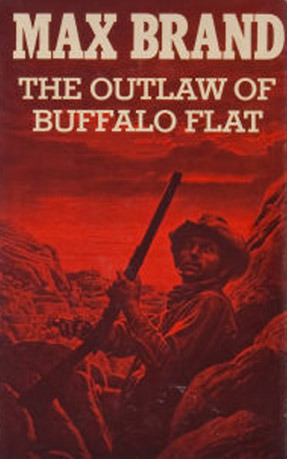 The Outlaw of Buffalo Flat  by  Max Brand
