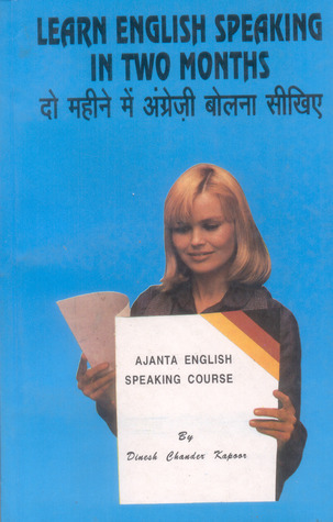 Ajanta English Speaking Course Volume I through the medium of Hindi-English Dinesh Chander Kapoor