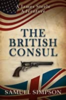 The British Consul (James Steele 1)