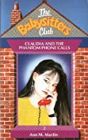 Claudia and the Phantom Phone Calls (The Babysitters Club, #2)