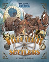 All About America: Wagon Trains and Settlers