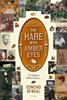 The Hare with Amber Eyes: A Family's Century of Art and Loss