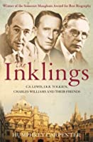 The Inklings: C.S. Lewis, J.R.R. Tolkien, Charles Williams and Their Friends