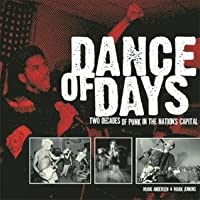 Dance of Days: Two Decades of Punk in the Nation's Capital (Updated Edition)