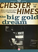 The Big Gold Dream: The Classic Crime Novel