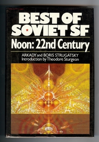 Noon, 22nd Century  by  Arkady Strugatsky