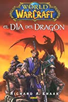 El día del dragón (World of WarCraft, #1)