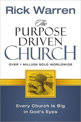 The Purpose Driven(r) Church: Growth Without Compromising Your Message and Mission  by  Rick Warren