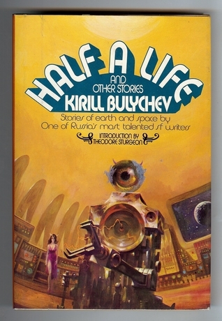 Half a Life: And Other Stories Kir Bulychev