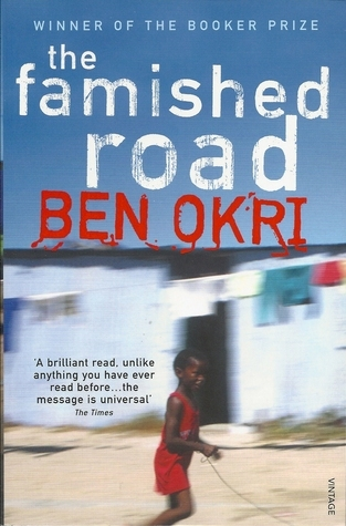 The Famished Road (The famished road trilogy, #1) Ben Okri
