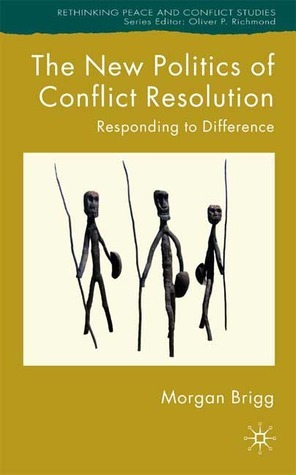 Conflict: Difference and Resolution  by  Morgan Brigg