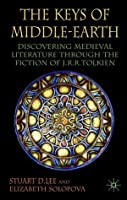 The Keys of Middle-Earth: Discovering Medieval Literature through the Fiction of J.R.R. Tolkien