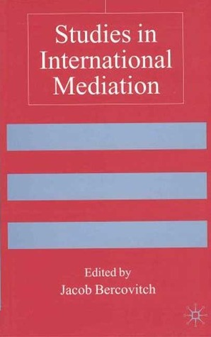Resolving International Conflicts: The Theory And Practice Of Mediation  by  Jacob Bercovitch