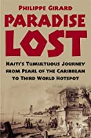 Paradise Lost: Haiti's Tumultuous Journey from Pearl of the Caribbean to Third World Hotspot