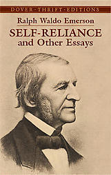 History, Self-reliance, Nature, Spiritual Laws, The American Scholar  by  Ralph Waldo Emerson