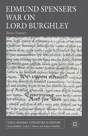 Edmund Spensers War on Lord Burghley  by  Bruce Danner