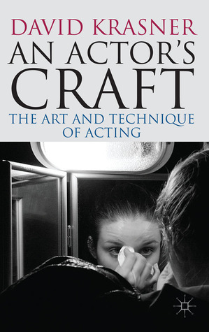 An Actors Craft: The Art and Technique of Acting  by  David Krasner
