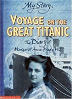Voyage on the Great Titanic: The Diary of Margaret Ann Brady, R.M.S. Titanic, 1912 (Dear America)