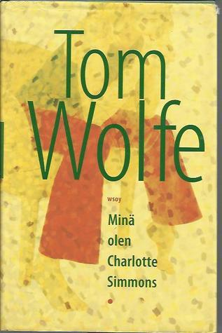 Minä olen Charlotte Simmons  by  Tom Wolfe
