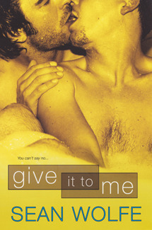 Give It To Me  by  Sean Wolfe