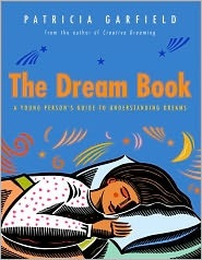The Dream Book: A Young Persons Guide to Understanding Dreams Patricia Garfield