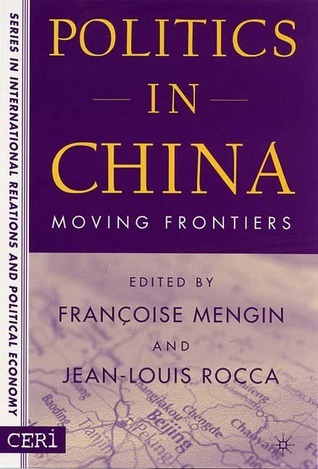 Politics In China: Moving Frontiers Jean-Louis Rocca
