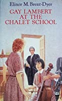 Gay Lambert at the Chalet School (The Chalet School, #20)