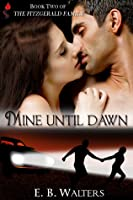 Mine Until Dawn (The Fitzgerald Family, #2)