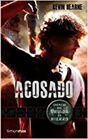 Acosado (Iron Druid Chronicles, #1)