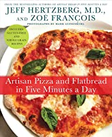 Artisan Pizza and Flatbread in Five Minutes a Day