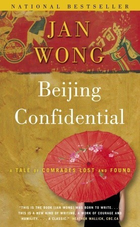 Beijing Confidential: A Tale of Comrades Lost and Found  by  Jan Wong
