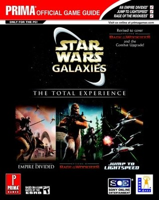 Star Wars Galaxies, The Total Experience, Prima Official Game Guide  by  Prima Publishing