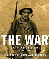The War: An Intimate History 1941-1945