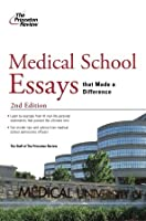 Medical School Essays that Made a Difference, 2nd Edition (Graduate School Admissions Guides)