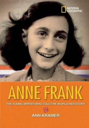 World History Biographies: Anne Frank: The Young Writer Who Told the World Her Story  by  Ann Kramer
